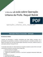 Operações Urbanas Raquel Rolnik