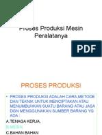 Proses Produksi Mesin Peralatanya