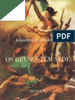 ANATOLE FRANCE - OS DEUSES TEM SEDE.pdf