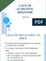 Lack of Altruistic Behavior