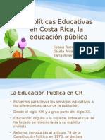 Políticas Educativas en Costa Rica, La Educación