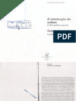 CARVALHO, José Murilo de. Introdução. in- A Construção Da Ordem-Teatro Das Sombras. (p. 8-14)