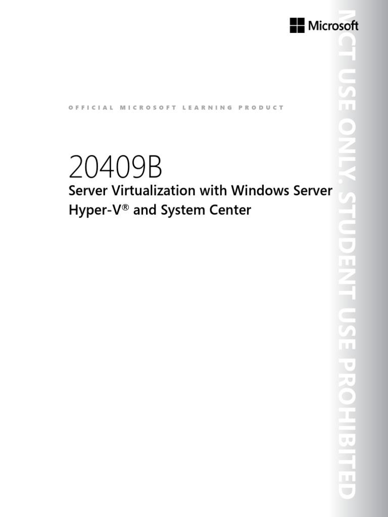 20409B-ENU-TrainerHandbook | Hyper V | Virtualization