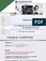 Cálculo Diferencial e Integral 2 -Unidade 01.3 - Integral Indefinida- Integração Por Decomposição de Frações Parciais
