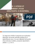 Atelier 3 Vitesse Et Mouvement (Pour Débutants) à Montréal