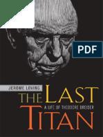 Jerome Loving- The Last Titan. A Life of Theodore Dreiser (2005)