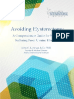 Avoiding Hysterectomy - A Compassionate Guide for Women Suffering from Uterine Fibroids