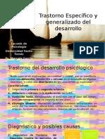 Trastorno Específico y generalizado del desarrollo