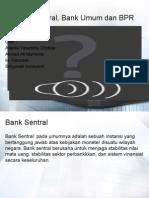 Bank Sentral, Bank Umum Dan BPR