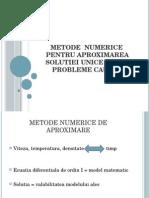 Metode Numerice Pentru Aproximarea Solutiei Unice a Unei