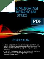 Teknik Mengatasi Dan Menangani Stres