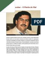 Pablo Escobaro Patrão Do Mal