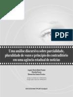 Uma análise discursiva sobre a parcialidade, pluralidade de vozes e princípios do contraditório em uma agência estadual de notícias - Angela Maria Rubel Fanini; Maurini Souza; Disonei Santos Pereira