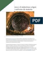 Los Neutrinos y El Misterioso Origen de Nuestro Universo de Materia