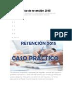 Caso Práctico de Retención 2015
