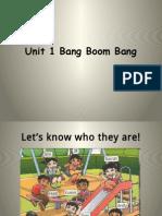 Unit 1 Bang Boom Bang