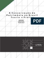 A Conservação Do Patrimônio No Brasil - Teoria e Prática