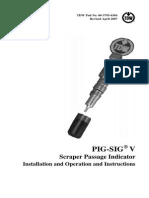 PIG-SIG v Instruction Manual 5-07   Valve   Pipe (Fluid