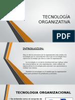 Tecnología Organizativa.pptx- Exposicion