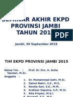 Paparan Seminar Akhir Ekpd 2015 Provinsi Jambi