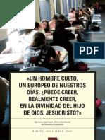 «UN HOMBRE CULTO, [...] ¿PUEDE CREER, REALMENTE CREER, EN LA DIVINIDAD DEL HIJO DE DIOS, JESUCRISTO?»