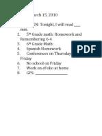 Monday,March15,2010  1. WREN:Tonight,Iwillread____ Min. 2. 5thGrademath:Homeworkand