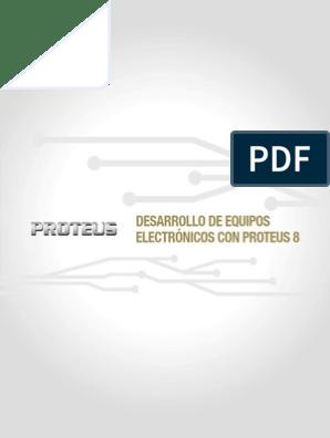 DESARROLLO DE EQUIPOS ELECTRONICOS CON PROTEUS 8 pdf
