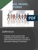 Collegial Model Features