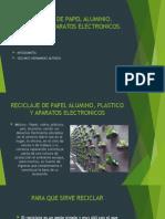 Reciclaje de Papel Aluminio, Plastico y Aparatos