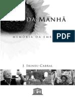 Sol Da Manha - História Embrapa, Cabral
