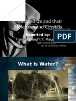 Water and Ice and Their Molecules and Crystals