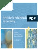 Introduction to Inertial Navigation and Kalman Filtering