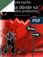 Venezuela Hacia Donde Va El Modelo Productivo Victor Alvarez