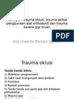 Radiografi Trauma Oklusi, Trauma Akibat Penggunaan Alat 2014