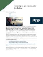 La brecha tecnológica que separa Asia de América Latina_863.doc