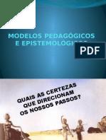 1 - Modelos Pedagógicos e Epistemológicos