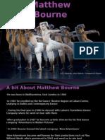 Matthew sdfBourne Presenttion