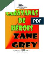 Grey, Zane - Caravanas de Héroes