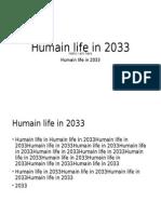 Human Life in 2033