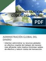 ADMINISTRACIÓN GLOBAL DEL DINERO.ppt