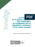 Martinez 2007 La Investigacion en La Practica Educativa Parte I