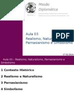 Literatura Aula03 Realismonaturalismosimbolismo 140422102442 Phpapp01