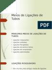 Meios de Ligações de Tubos