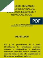 Derechos Humanos, Derechos en Salud, erechos Sexuales y Reproductivos
