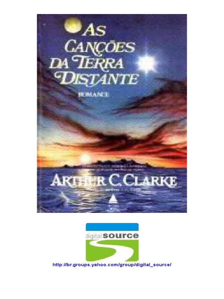 e631e4b4901 Arthur C Clarke - As Canções Da Terra Distante