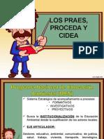 Praes, Proceda y Cidea