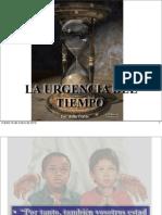 Urgencia Del Tiempo/ Time is near!