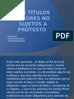 Los Títulos Valores No Sujetos a Protesto