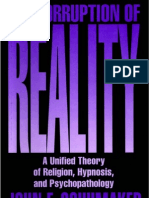 The Corruption of Reality a Unified Theory of Religion Hypnosis and Psycho Pathology - John Schumaker