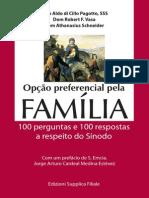 PAGOTTO, VASA & SCHNEIDER (2015) Opção Preferencial Pela Família, 100 Perguntas e 100 Respostas a Respeito Do Sínodo